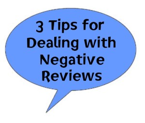 3 Tips for Dealing with Negative Reviews